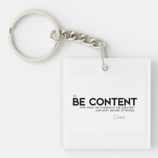 QUOTES: Cicero: Be content Keychain