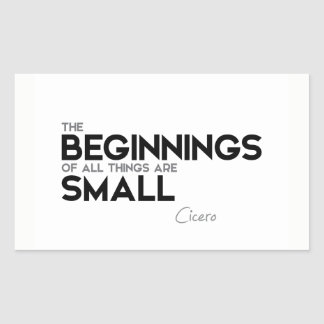 QUOTES: Cicero: Beginnings are small Sticker