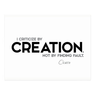 QUOTES: Cicero: Criticize by creation Postcard