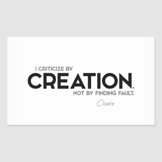 QUOTES: Cicero: Criticize by creation Sticker