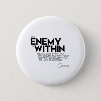 QUOTES: Cicero: Enemy within the gates 2 Inch Round Button