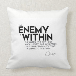 QUOTES: Cicero: Enemy within the gates Throw Pillow