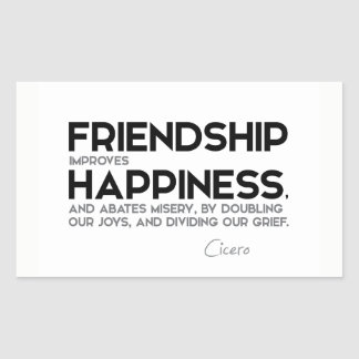 QUOTES: Cicero: Friendship improves happiness Sticker