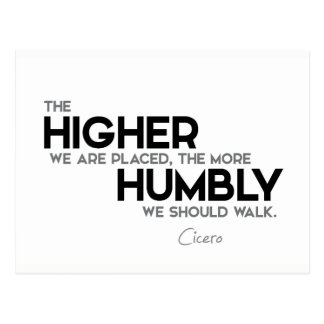QUOTES: Cicero: Humbly walk Postcard