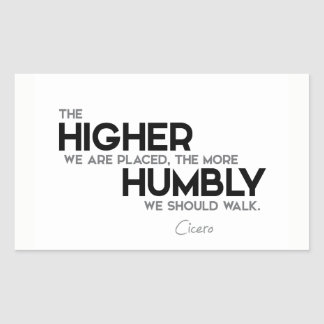 QUOTES: Cicero: Humbly walk Sticker