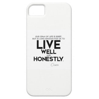 QUOTES: Cicero: Live well and honestly Case For The iPhone 5