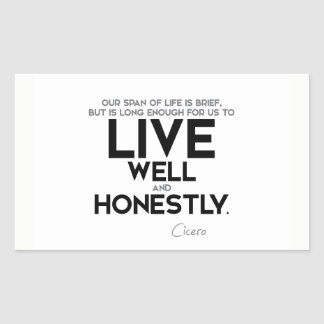 QUOTES: Cicero: Live well and honestly Sticker