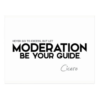QUOTES: Cicero: Moderation be your guide Postcard