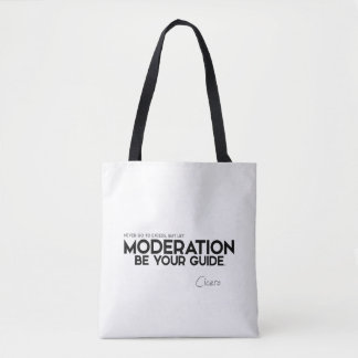 QUOTES: Cicero: Moderation be your guide Tote Bag