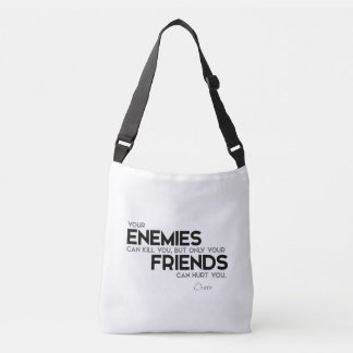 QUOTES: Cicero: Only friends can hurt you Crossbody Bag