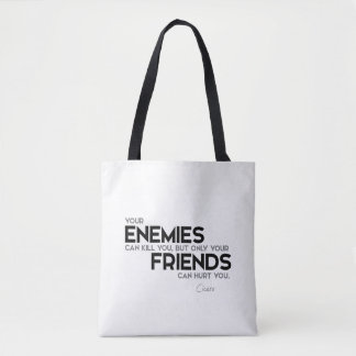 QUOTES: Cicero: Only friends can hurt you Tote Bag