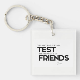 QUOTES: Cicero: Reliability of friends Keychain