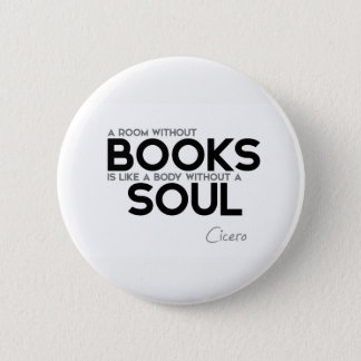 QUOTES: Cicero: Room without books 2 Inch Round Button