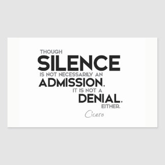 QUOTES: Cicero: Silence, admission, denial Sticker