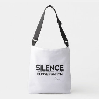 QUOTES: Cicero: Silence, conversation Crossbody Bag