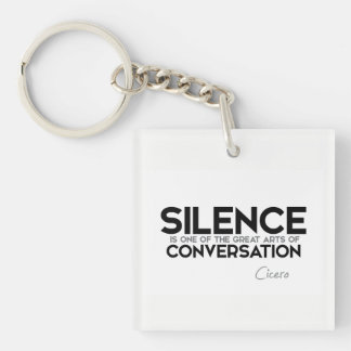 QUOTES: Cicero: Silence, conversation Keychain