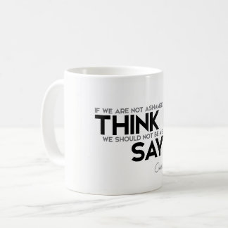 QUOTES: Cicero: Think it, say it Coffee Mug