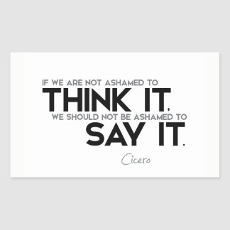 QUOTES: Cicero: Think it, say it Sticker