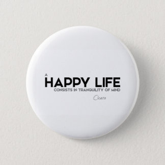 QUOTES: Cicero: Tranquility of mind 2 Inch Round Button