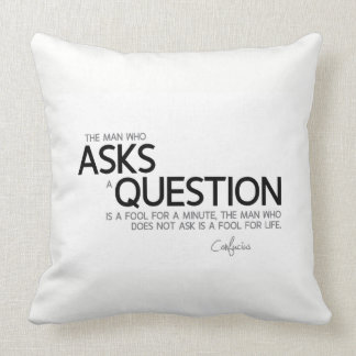 QUOTES: Confucius: Asks a question Throw Pillow