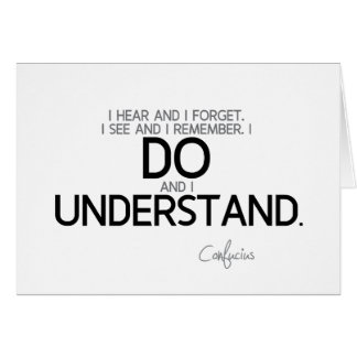 QUOTES: Confucius: Do and understand Card