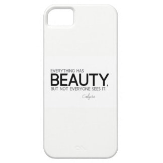 QUOTES: Confucius: Everything has beauty Case For The iPhone 5