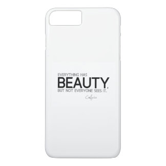 QUOTES: Confucius: Everything has beauty iPhone 7 Plus Case