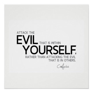 QUOTES: Confucius: Evil within yourself Perfect Poster
