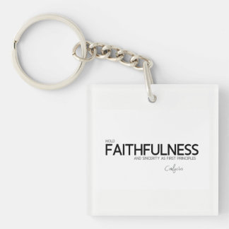 QUOTES: Confucius: Faithfulness and sincerity Keychain