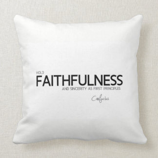 QUOTES: Confucius: Faithfulness and sincerity Throw Pillow