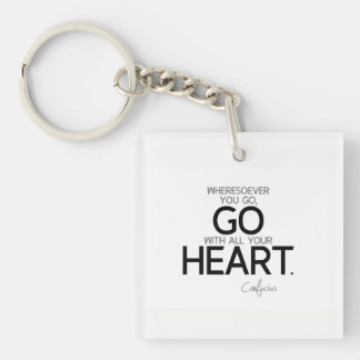 QUOTES: Confucius: Go with your heart Keychain