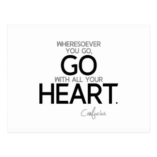 QUOTES: Confucius: Go with your heart Postcard