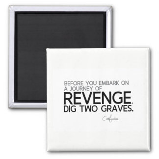 QUOTES: Confucius: Journey of revenge Square Magnet