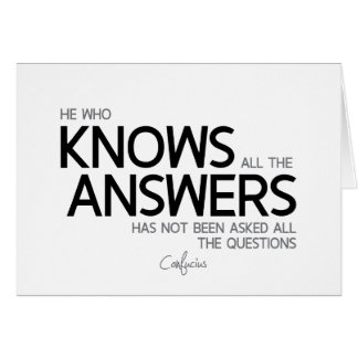QUOTES: Confucius: Knows all the answers Card