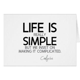 QUOTES: Confucius: Life is simple Card