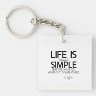 QUOTES: Confucius: Life is simple Keychain
