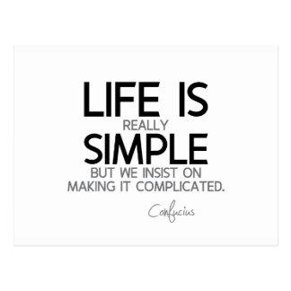 QUOTES: Confucius: Life is simple Postcard