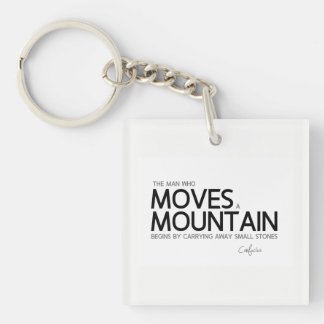 QUOTES: Confucius: Man moves a mountain Single-Sided Square Acrylic Keychain