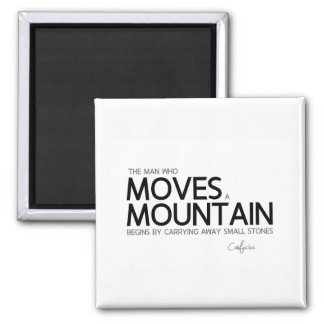QUOTES: Confucius: Man moves a mountain Square Magnet