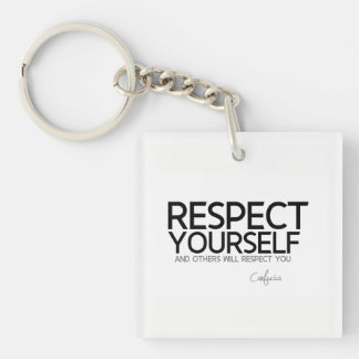 QUOTES: Confucius: Respect yourself Keychain