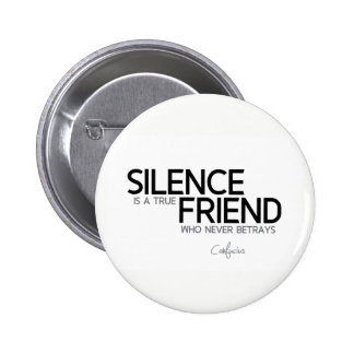 QUOTES: Confucius: Silence, true friend 2 Inch Round Button