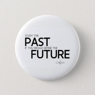 QUOTES: Confucius: Study the past 2 Inch Round Button