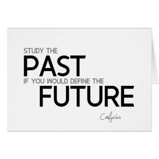 QUOTES: Confucius: Study the past Card