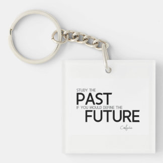 QUOTES: Confucius: Study the past Keychain
