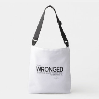 QUOTES: Confucius: To be wronged Crossbody Bag
