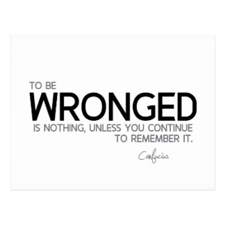 QUOTES: Confucius: To be wronged Postcard
