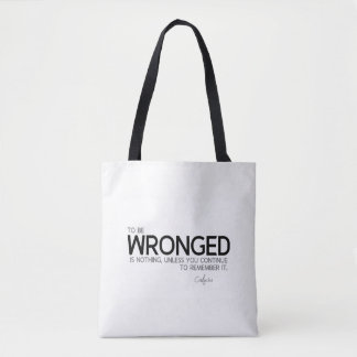 QUOTES: Confucius: To be wronged Tote Bag