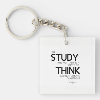 QUOTES: Confucius: To study, to think Keychain