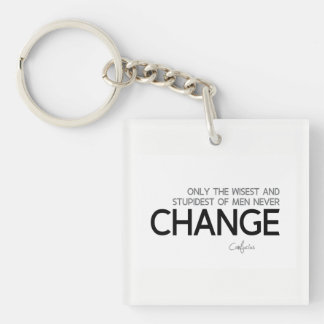 QUOTES: Confucius: Wisest and stupidest, Change Keychain