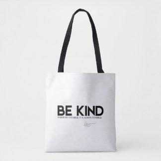 QUOTES: Dalai Lama - Be Kind Tote Bag